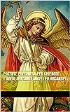Potente preghiera per chiedere l'aiuto dei Santi Angeli ed Arcangeli