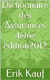 Dictionnaire des Assurances - 4ème édition - 2012