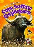 Cape Buffalo and Oxpeckers (Blastoff Readers. Level 3)