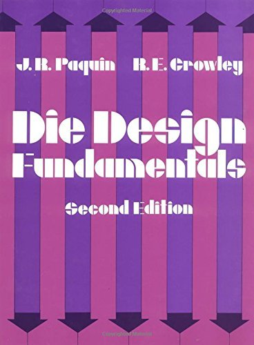 Die Design Fundamentals by J. R. Paquin (1987-07-30)