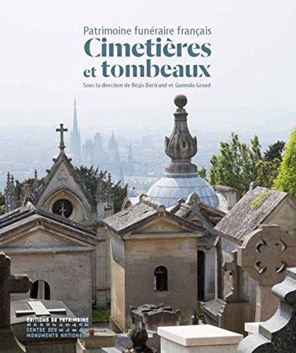 Patrimoine funéraire français : Cimetières et tombeaux par From Editions du Patrimoine Centre des monuments nationaux