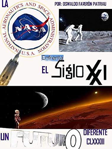 La NASA enfrenta el Siglo XXI (Un Futuro Diferente nº 183) por Oswaldo Enrique Faverón Patriau