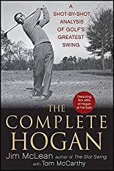 The Complete Hogan: A Shot-by-Shot Analysis of Golf's Greatest Swing by Jim McLean (2012-01-01)