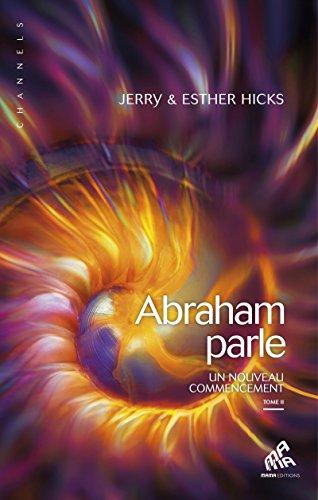 Abraham parle, Tome II: Un nouveau commencement (Channels)