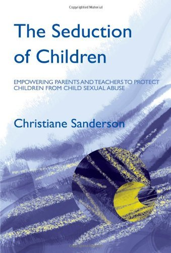 The Seduction of Children: Empowering Pa...