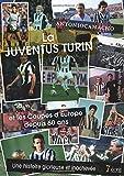 La Juventus Turin et Les Coupes d'Europe depuis 60 ans : une histoire glorieuse et inachevée...