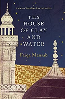 This House of Clay and Water by [Mansab, Faiqa]