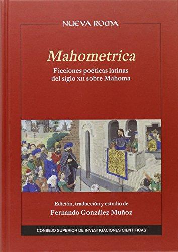 Mahometrica: Ficciones poéticas latinas del siglo XII sobre Mahoma (Nueva Roma)