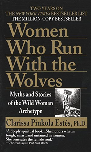 Buchseite und Rezensionen zu 'Women Who Run with the Wolves: Myths and Stories of the Wild Woman Archetype' von Clarissa Pinkola Estés Phd