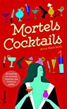 Mortels cocktails par Martinetti