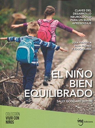 El niño bien equilibrado (Vivir con niños) por Sally Goddard Blythe