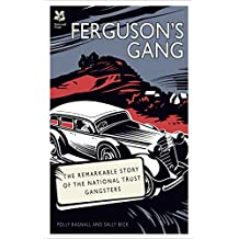 Ferguson's Gang: The Remarkable Story of the National Trust Gangsters