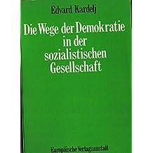 Die Wege der Demokratie in der sozialistischen Gesellschaft