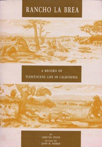 Rancho LA Brea: A Record of Pleistocene Life in California (Science Series, No 37) (Chester Stock)