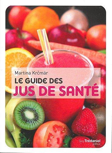 Télécharger Le guide des jus de santé PDF Livre eBook France