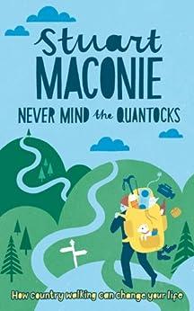 Never Mind the Quantocks by [Maconie, Stuart]