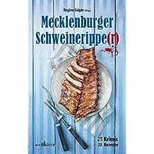 Mecklenburger Schweineripper: 25 Krimis & Rezepte (Krimis und Rezepte)