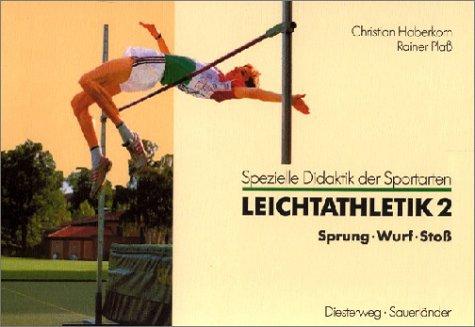 Leichtathletik, in 2 Bdn, Bd.2, Sprung, Wurf, Stoß (Bands Wurf)
