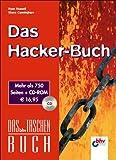 Das Hacker-Buch.Einmalige Sonderausgabe des Bestsellers Maximum Protection. Mit CD-ROM