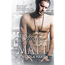 The Making of Matt (Souls of the Knight Book 3)