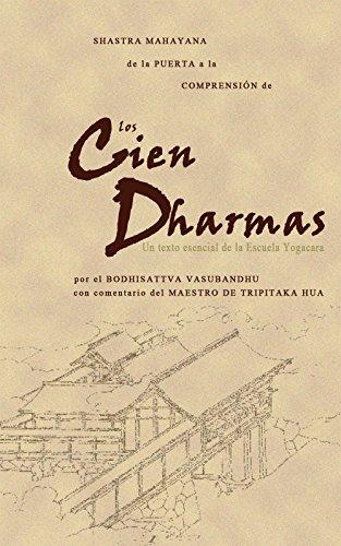 Explicación del Shastra Mahayana de la Puerta a la Comprensión de los Cien Dharmas: Un texto esencial de la escuela Yogacara por Hsuan Hua