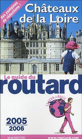 Châteaux de la Loire 2005-2006 par Guide du Routard