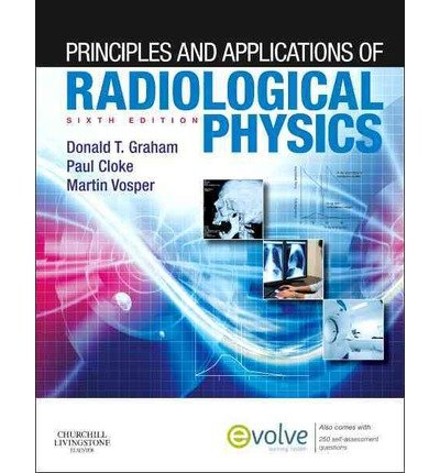 [(Principles and Applications of Radiological Physics)] [ By (author) Donald T. Graham, By (author) Paul Cloke, By (author) Martin Vosper ] [July, 2012]