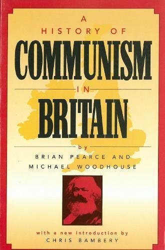 A History Of Communism In Britain por Michael Woodhouse