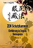 ZEN Schatzkammer Band 3: Einführung in Dogens Shobogenzo