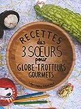 Recettes des 3 sœurs pour globe-trotteurs gourmets