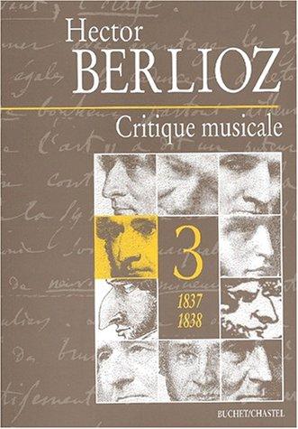 Critique musicale 1823-1863 : Volume 3, 1837-1838