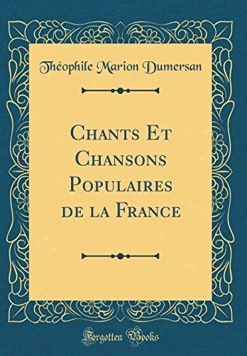 Chants Et Chansons Populaires de la France (Classic Reprint)