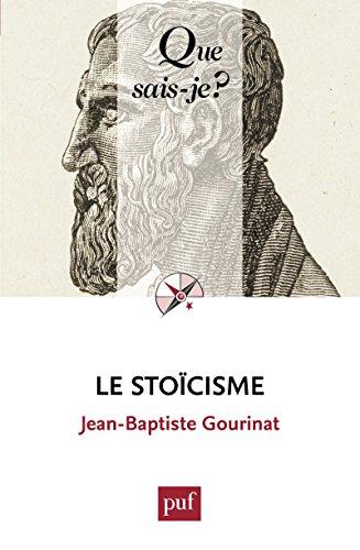 Le stoïcisme: « Que sais-je ? » n° 770