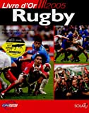 Rugby - Livre d'or 2005
