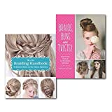 Braiding 2 Books Collection Set, (New Braiding Handbook and Braids, Buns, and Twists!: Step-By-Step Tutorials for 80 Fabulous Hairstyles)