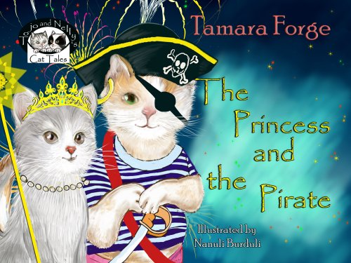 The Princess and the Pirate (Tojo and Nelly's Cat Tales Book 4) (English Edition) (Forge Katze)