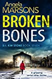 Broken Bones: A gripping serial killer thriller (Detective Kim Stone Crime Thriller Series Book 7) only --- on Amazon