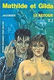 Mathilde et Gilda, tome 2 - Le retour