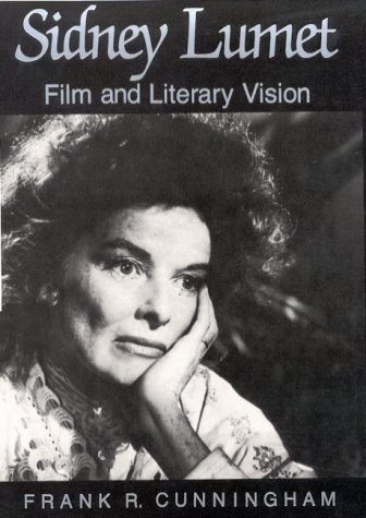 Sidney Lumet: Film and Literary Vision by Frank R. Cunningham (1992-01-02)
