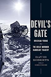 Devil's Gate: Brigham Young and the Great Mormon Handcart Tragedy by David Roberts (2008-09-16)