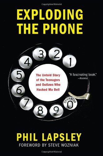 exploding-the-phone-the-untold-story-of-the-teenagers-and-outlaws-who-hacked-ma-bell