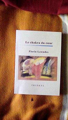 Le Chakra du coeur : Guide pour la pratique des exercices complémentaires de Rudolf Steiner