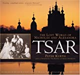 Front cover for the book Tsar: The Lost World of Nicholas and Alexandra by Peter Kurth