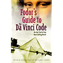 Fodor's Guide to The Da Vinci Code (EXP): On the Trail of the Bestselling Novel (Travel Guide)
