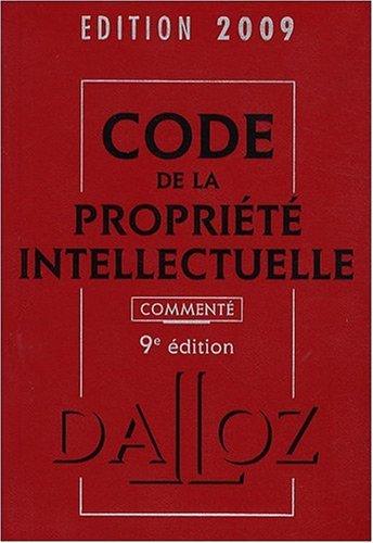 Code de la propriété intellectuelle commenté 2009 par Pierre Sirinelli