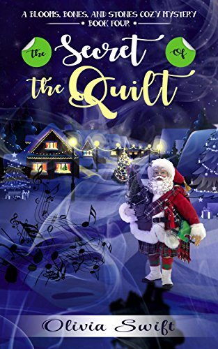 The Secret of the Quilt (A Blooms, Bones and Stones Cozy Mystery...
