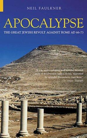 Apocalypse: The Great Jewish Revolt Against Rome AD 66-73