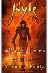 Kyle: Im Kreis des Feuers - Brennender Zorn: Buch I, Band II (Michael T. Bhatty's KYLE (R), Band 1) Taschenbuch