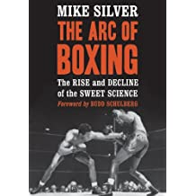 The Arc of Boxing: The Rise and Decline of the Sweet Science