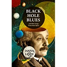 Black Hole Blues and Other Songs from Outer Space by Janna Levin (2016-03-31)